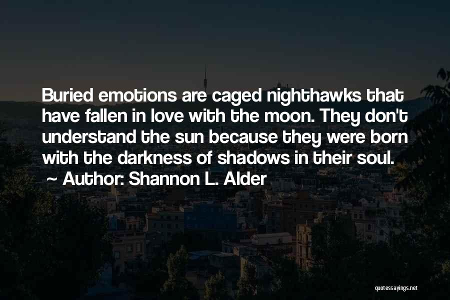 Caged Love Quotes By Shannon L. Alder