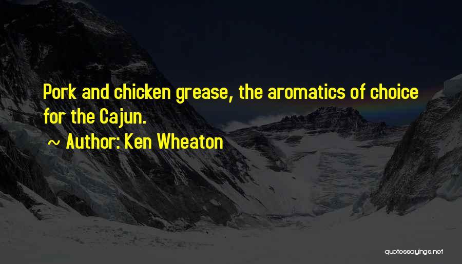 Cajun Food Quotes By Ken Wheaton