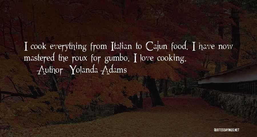 Cajun Food Quotes By Yolanda Adams
