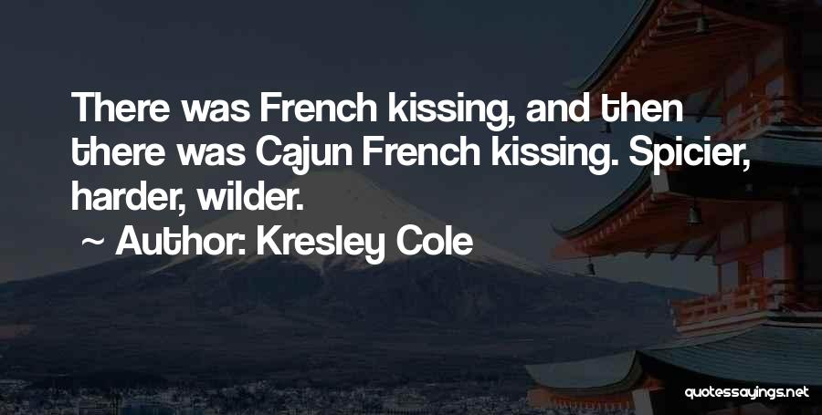 Cajuns Quotes By Kresley Cole