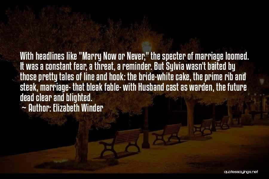 Cake And Marriage Quotes By Elizabeth Winder