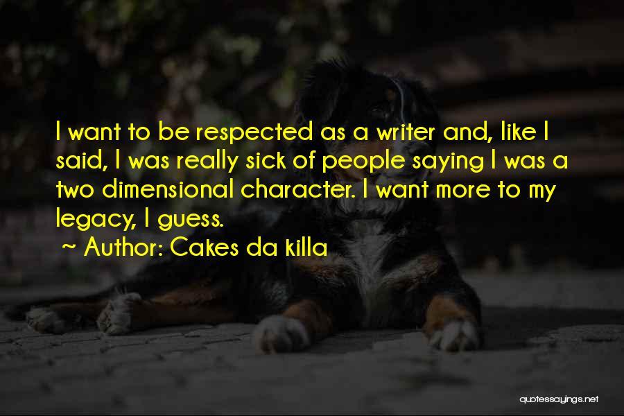 Cakes Da Killa Quotes 1040514