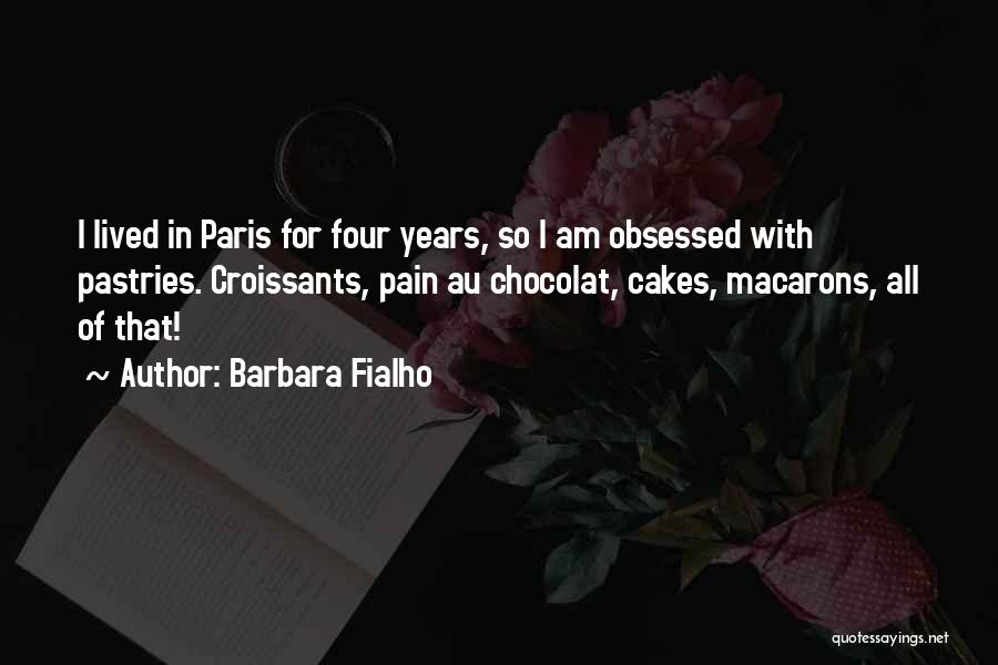 Cakes Pastries Quotes By Barbara Fialho
