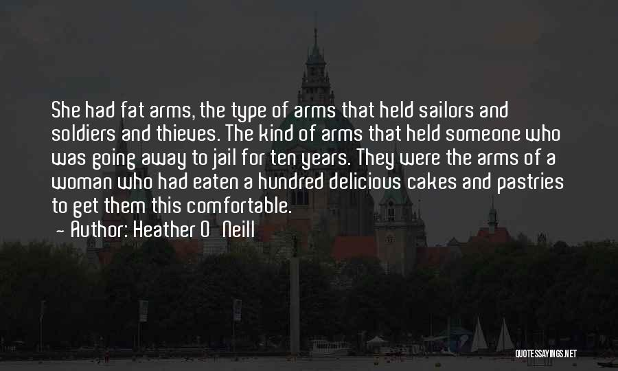 Cakes Pastries Quotes By Heather O'Neill