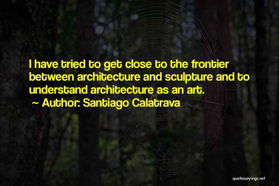 Calatrava Architecture Quotes By Santiago Calatrava