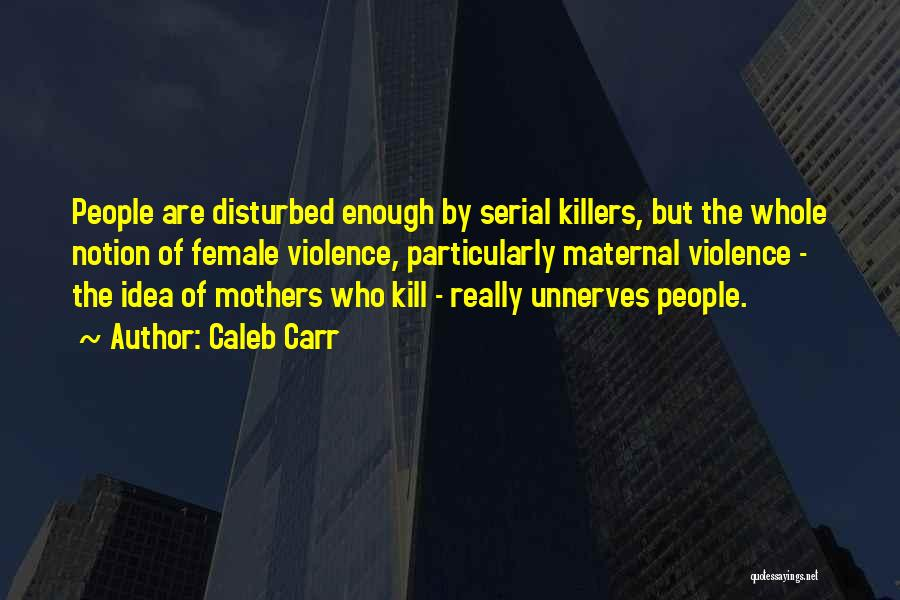 Caleb Carr Quotes 1543976