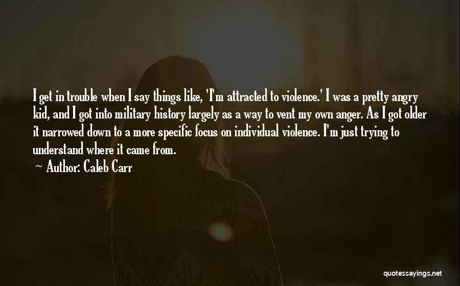 Caleb Carr Quotes 1914319