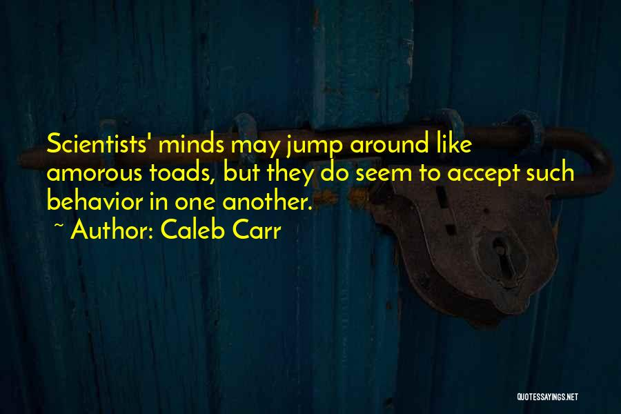 Caleb Carr Quotes 542564