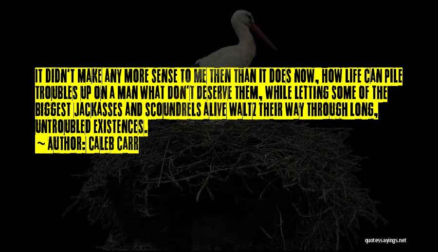 Caleb Carr Quotes 748736