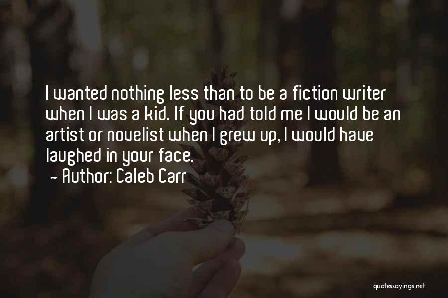 Caleb Carr Quotes 955815