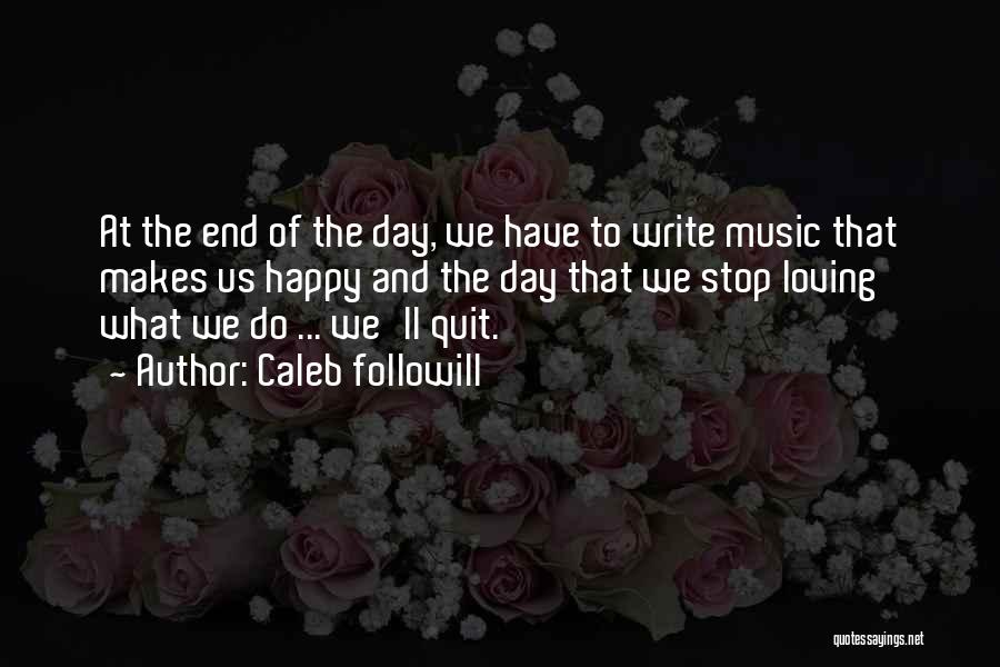 Caleb Followill Quotes 130642