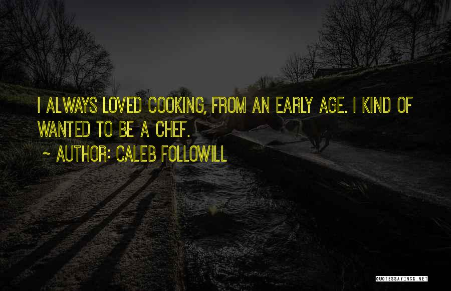 Caleb Followill Quotes 130719