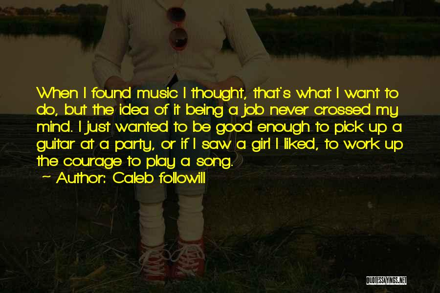 Caleb Followill Quotes 1427009