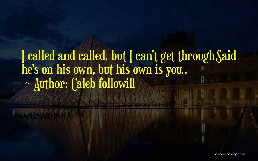 Caleb Followill Quotes 2127923