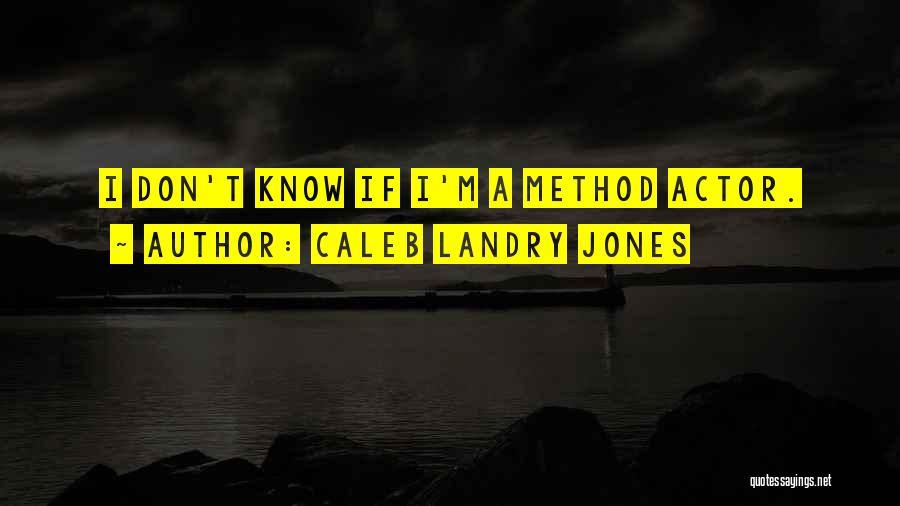 Caleb Landry Jones Quotes 132323