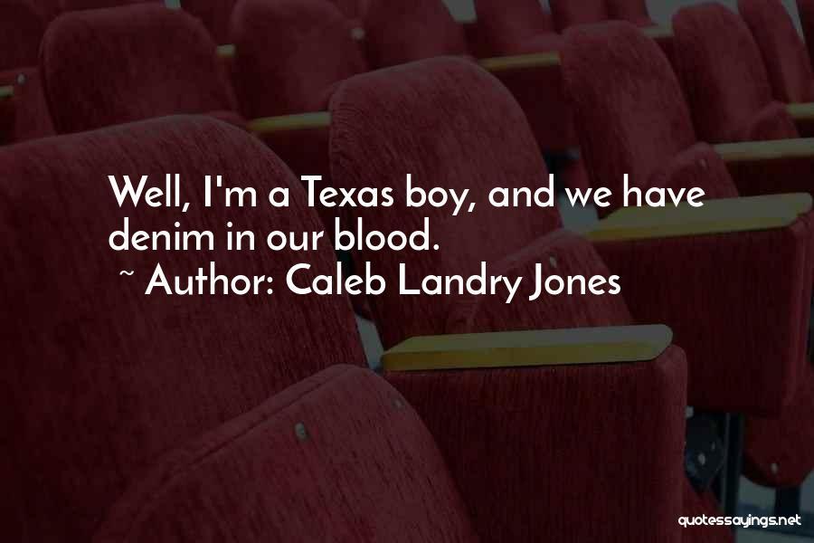 Caleb Landry Jones Quotes 928872