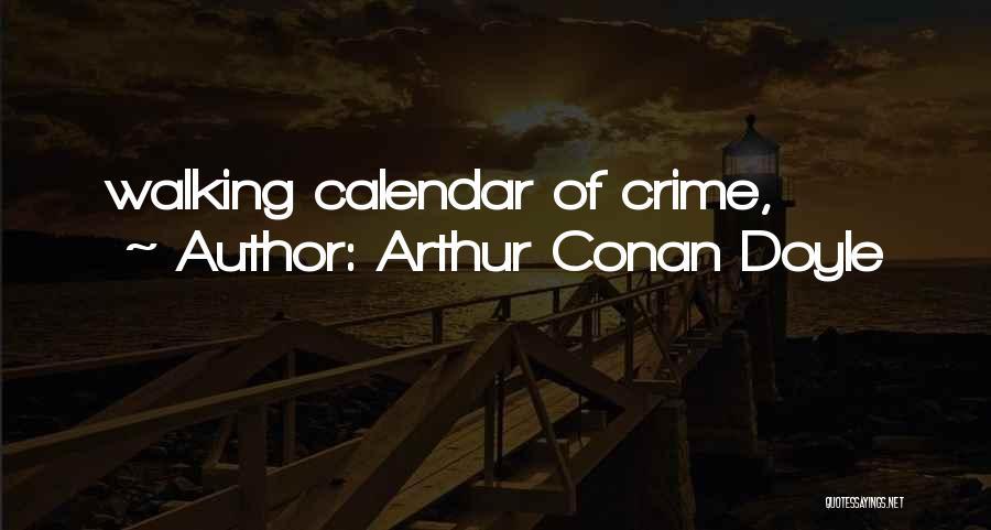 Calendar Quotes By Arthur Conan Doyle