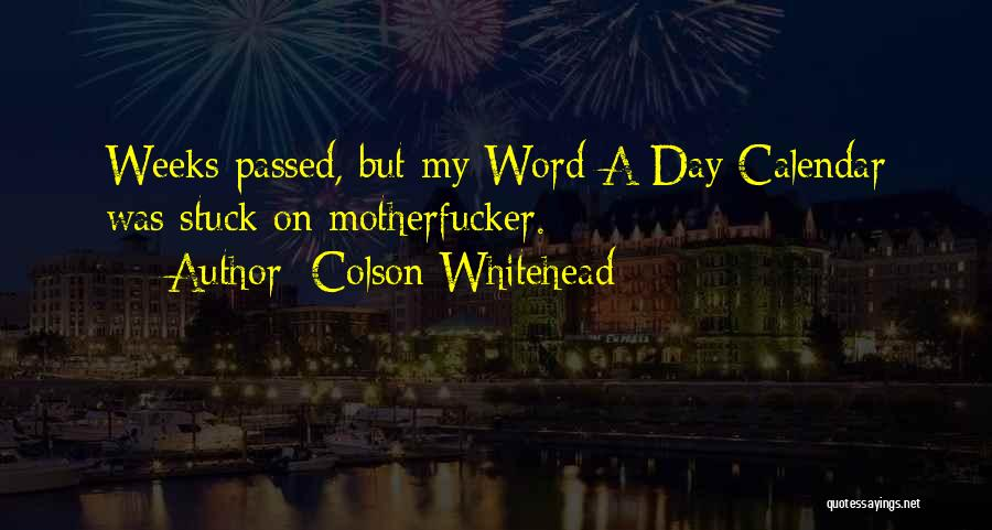 Calendar Quotes By Colson Whitehead