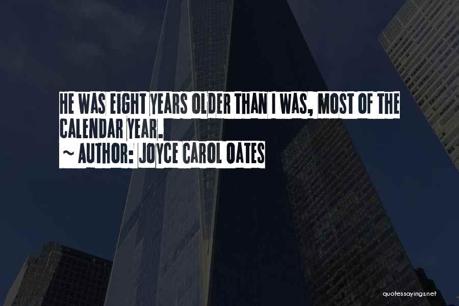 Calendar Quotes By Joyce Carol Oates