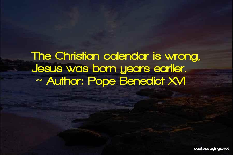 Calendar Quotes By Pope Benedict XVI