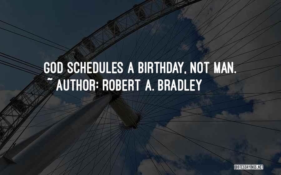 Calendar Quotes By Robert A. Bradley