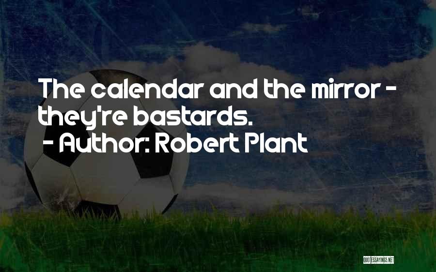 Calendar Quotes By Robert Plant