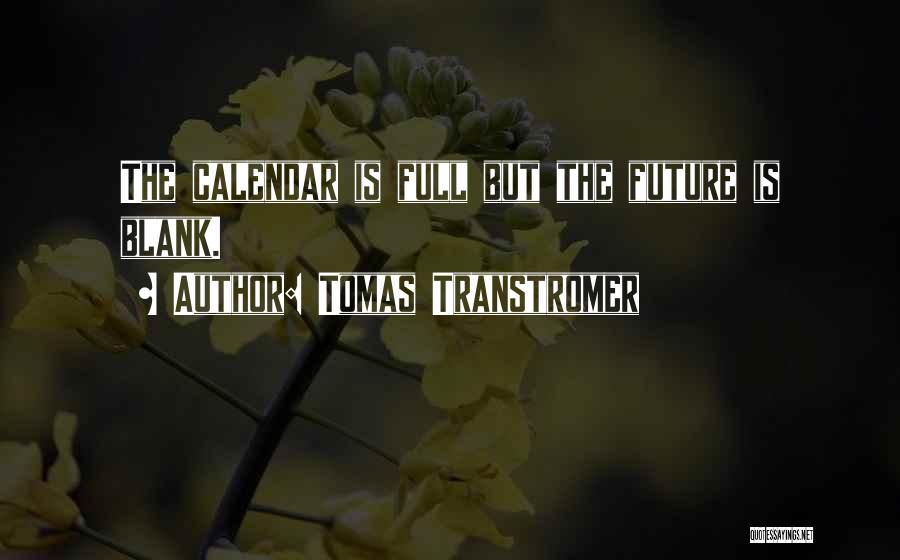 Calendar Quotes By Tomas Transtromer