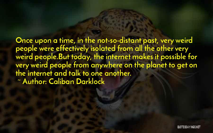 Caliban Darklock Quotes 1361276