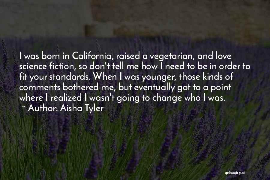 California Raised Quotes By Aisha Tyler