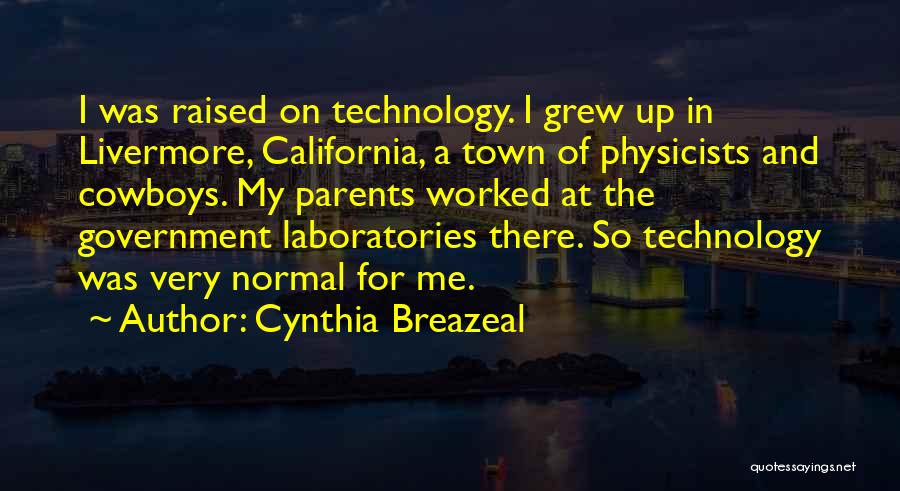 California Raised Quotes By Cynthia Breazeal