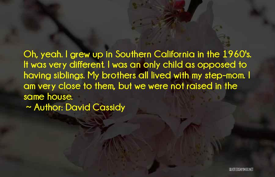 California Raised Quotes By David Cassidy