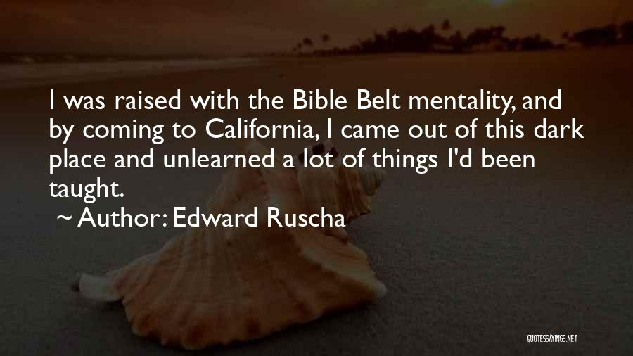 California Raised Quotes By Edward Ruscha