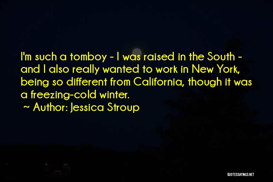 California Raised Quotes By Jessica Stroup