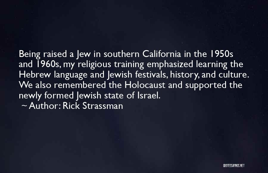 California Raised Quotes By Rick Strassman