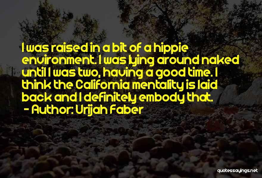 California Raised Quotes By Urijah Faber