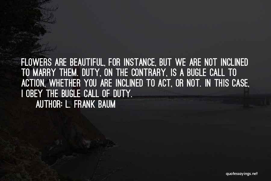 Call For Action Quotes By L. Frank Baum