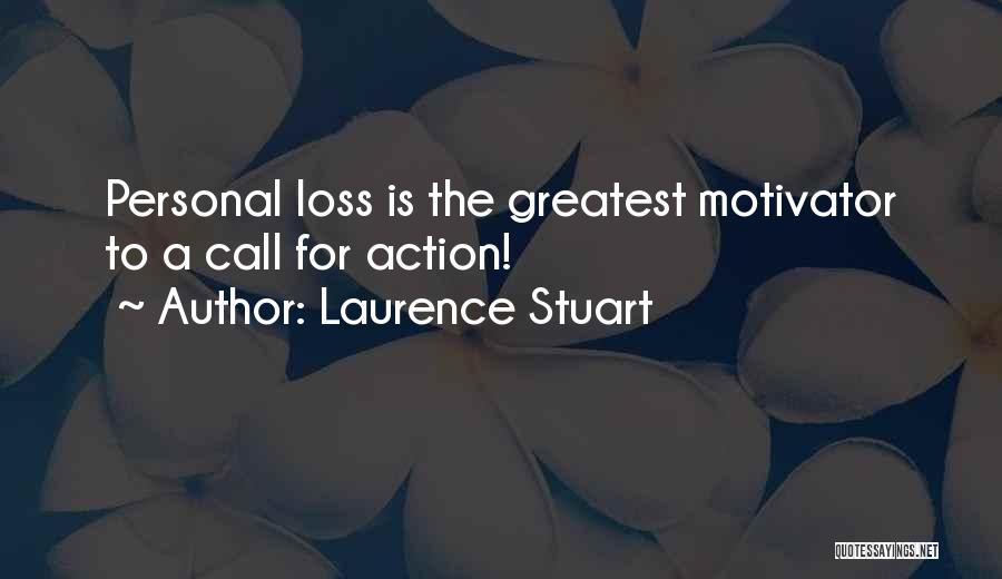 Call For Action Quotes By Laurence Stuart