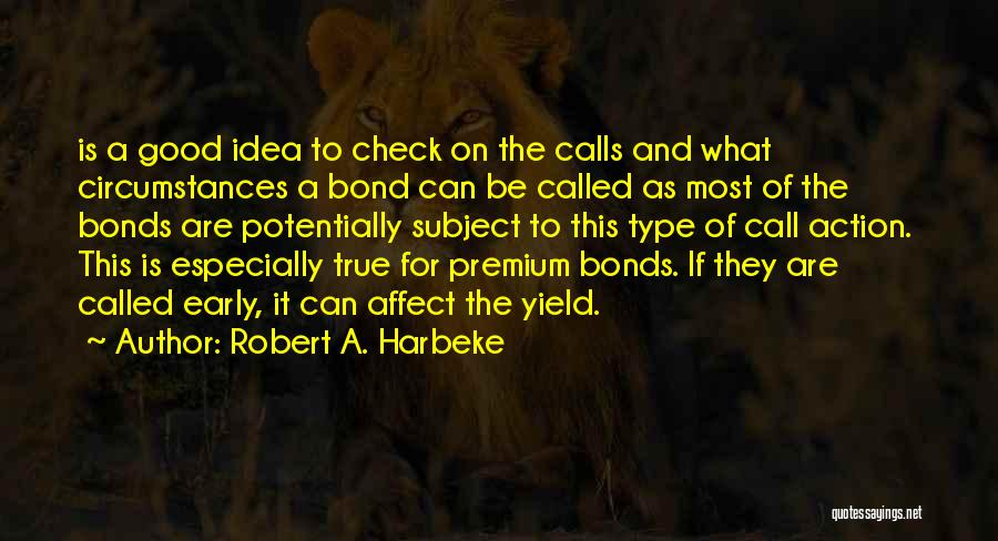 Call For Action Quotes By Robert A. Harbeke