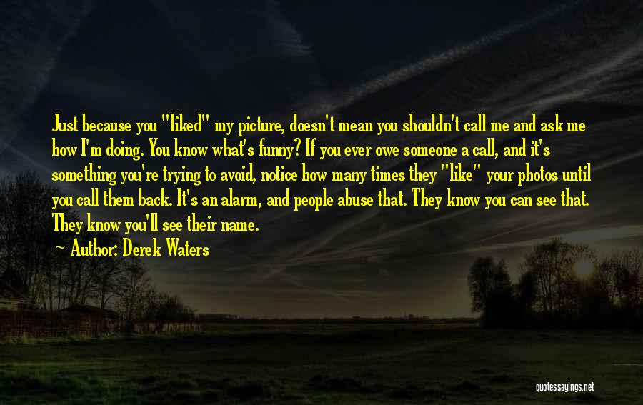 Call It How I See It Quotes By Derek Waters