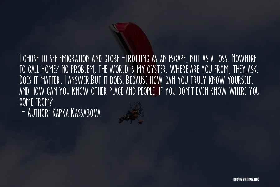 Call It How I See It Quotes By Kapka Kassabova
