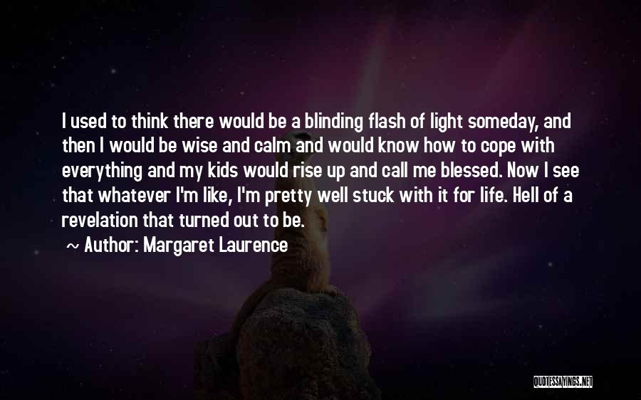 Call It How I See It Quotes By Margaret Laurence
