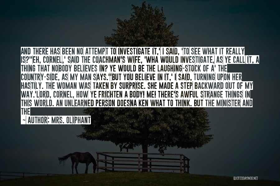 Call It How I See It Quotes By Mrs. Oliphant