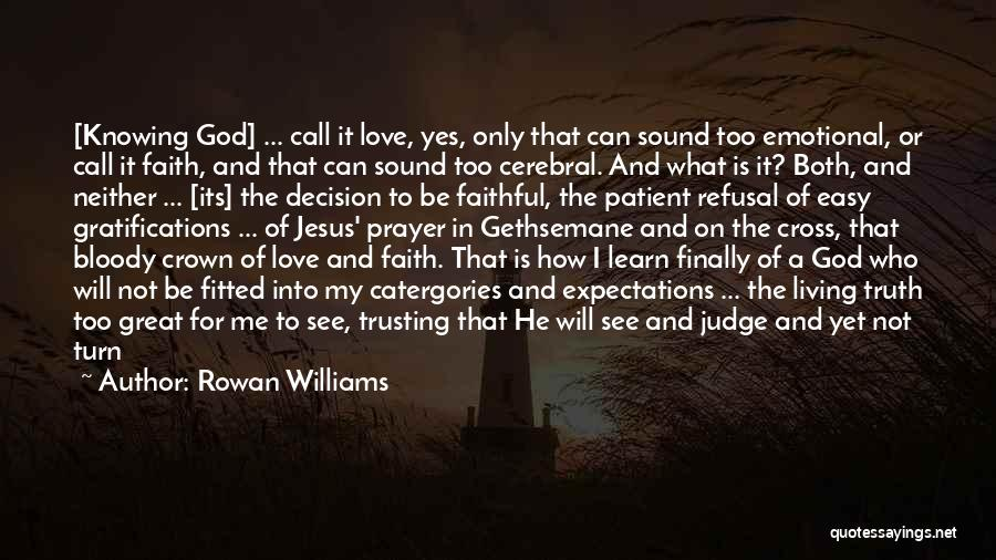 Call It How I See It Quotes By Rowan Williams