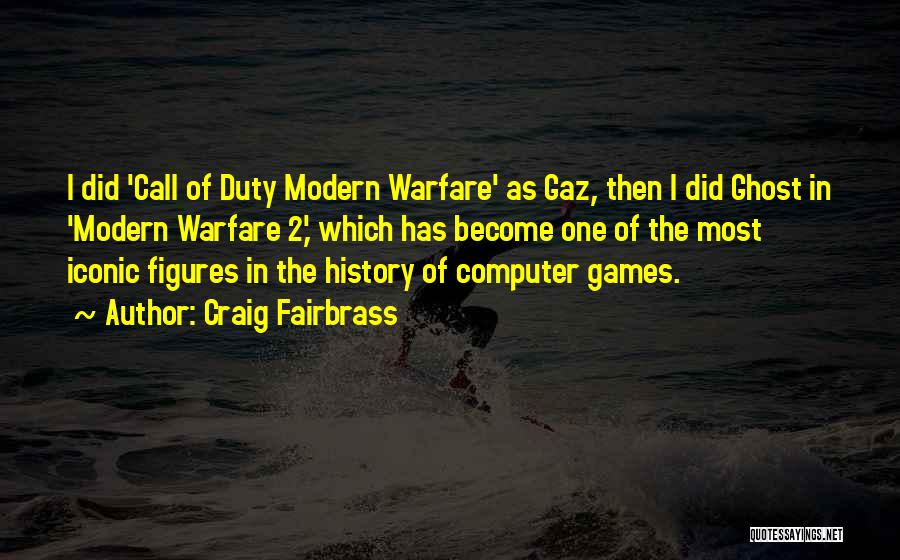 Call Of Duty Quotes By Craig Fairbrass