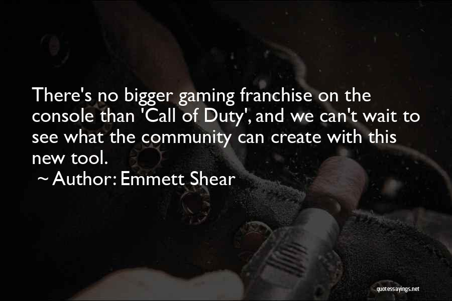 Call Of Duty Quotes By Emmett Shear