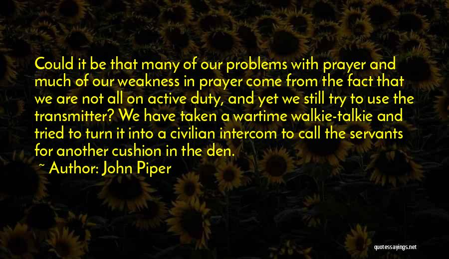 Call Of Duty Quotes By John Piper