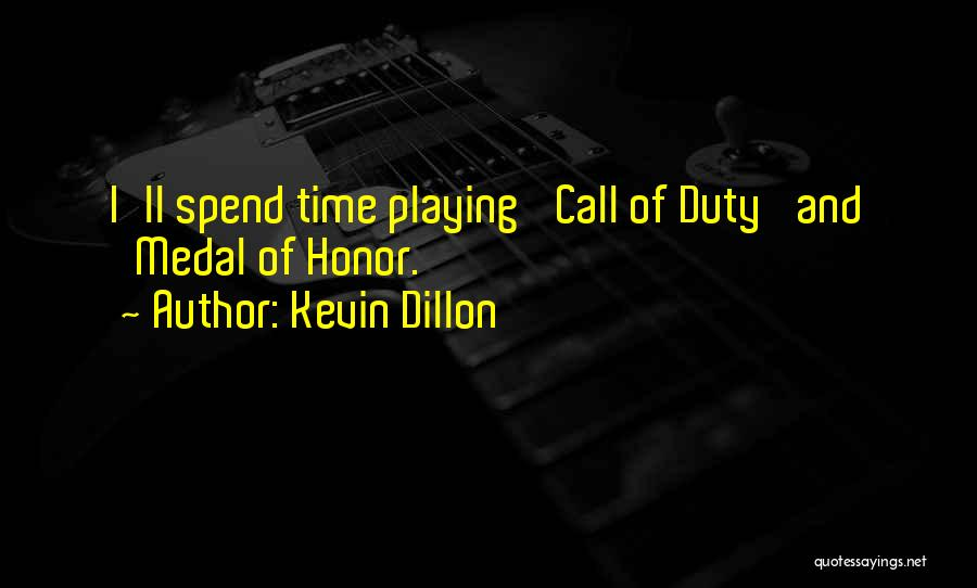 Call Of Duty Quotes By Kevin Dillon