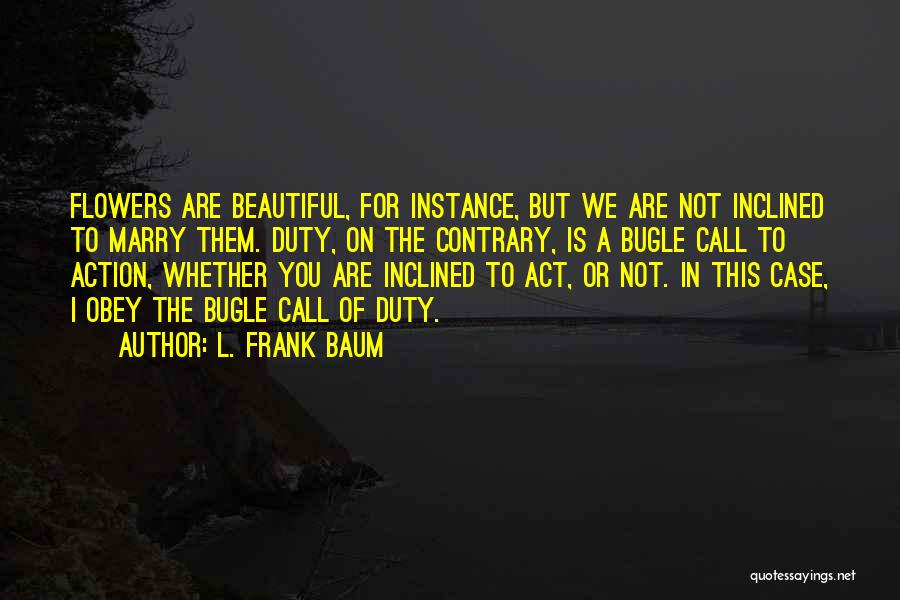 Call Of Duty Quotes By L. Frank Baum