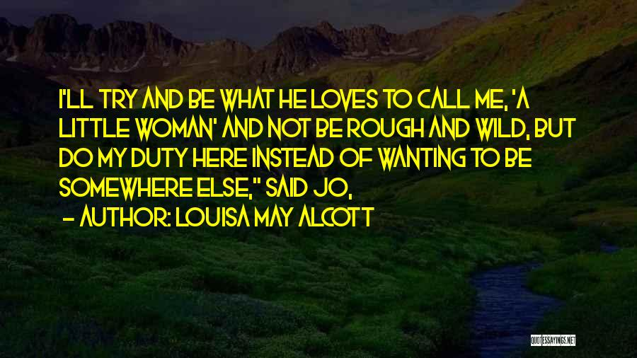 Call Of Duty Quotes By Louisa May Alcott