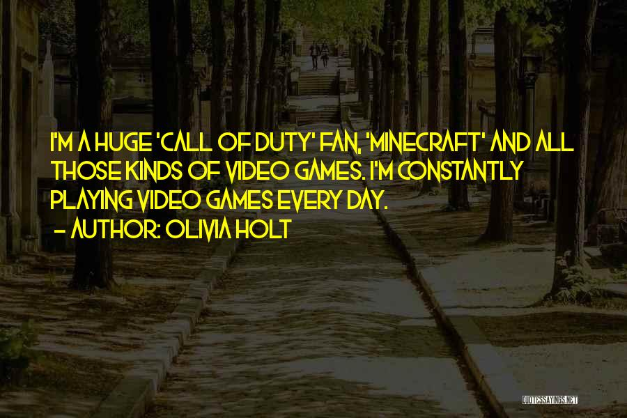 Call Of Duty Quotes By Olivia Holt